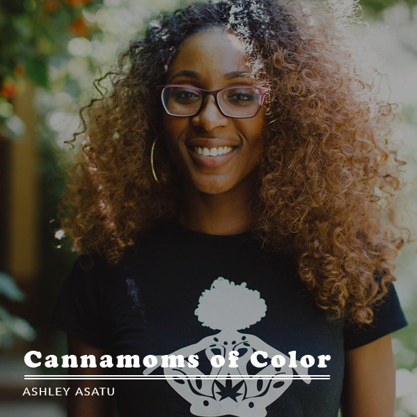 Conversation with Cannamom of Color, Ashley Asatu